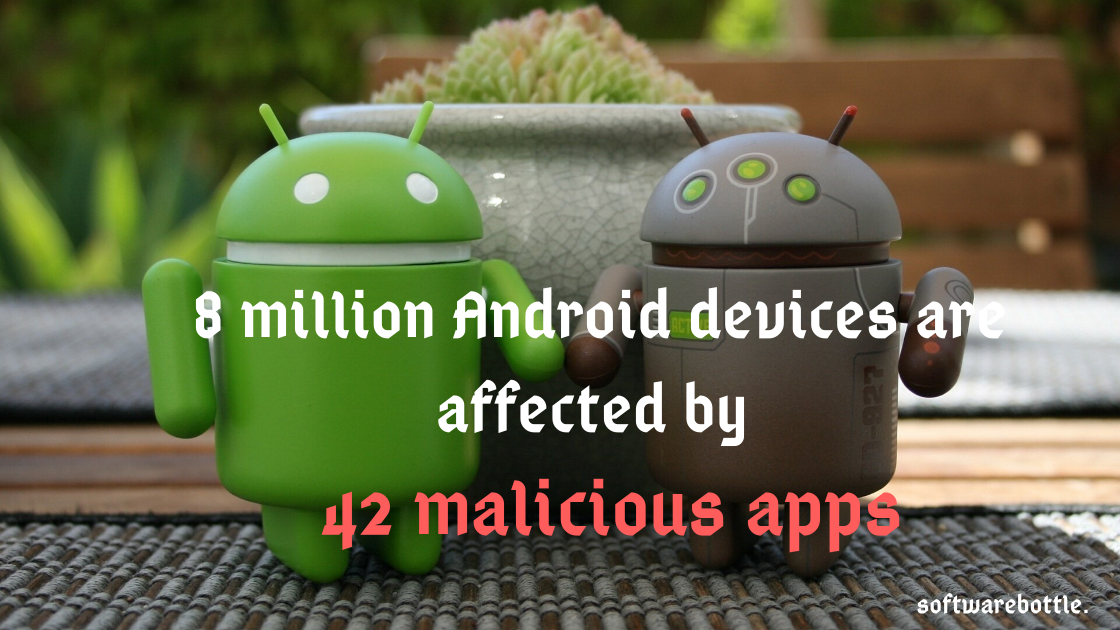 8 million Android devices are affected by 42 malicious apps