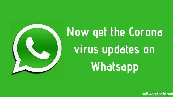 Now get the Corona virus updates on Whatsapp
