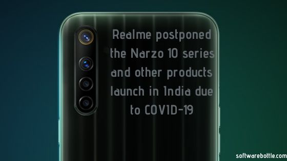Realme postponed the Narzo 10 series and other products launch in India due to COVID-19