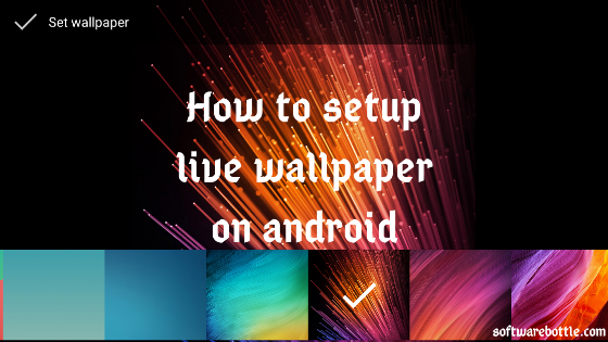 How to setup live wallpaper on android