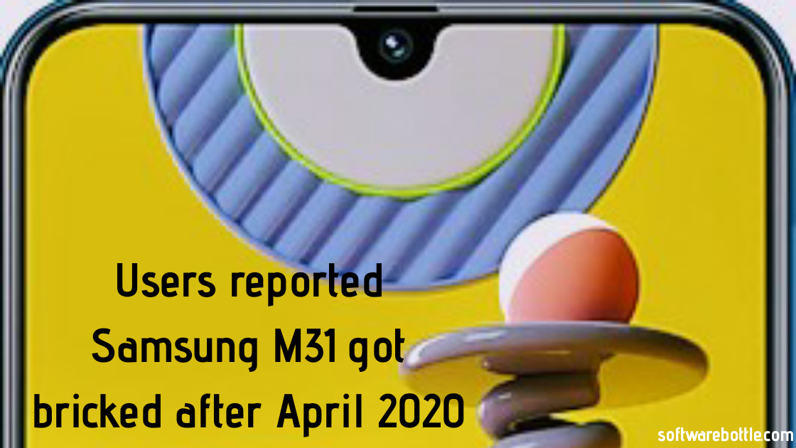 Users reported Samsung M31 got bricked after April 2020 security update