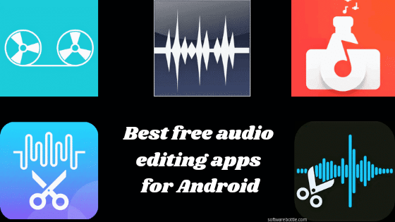 best free audio editing apps for Android - Softwarebottle